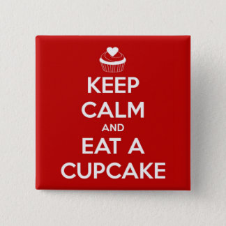 Keep Calm and Eat A Cupcake Red 15 Cm Square Badge
