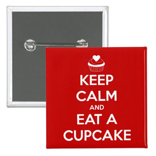 Keep Calm and Eat A Cupcake Red Pinback Buttons