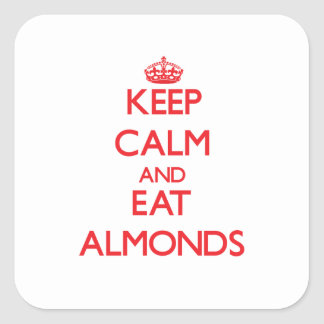 Keep calm and eat Almonds Square Sticker