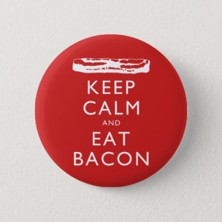 Keep Calm and Eat Bacon 6 Cm Round Badge