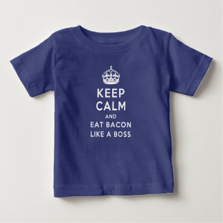 Keep Calm and Eat Bacon Like a Boss Baby T-Shirt