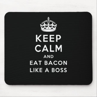 Keep Calm and Eat Bacon Like a Boss Mouse Pad