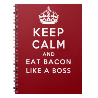 Keep Calm and Eat Bacon Like a Boss Spiral Notebook