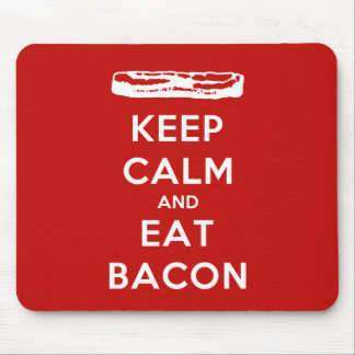 Keep Calm and Eat Bacon Mouse Pad