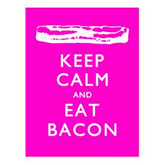 Keep Calm and Eat Bacon Postcards