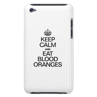 KEEP CALM AND EAT BLOOD ORANGES iPod TOUCH CASE