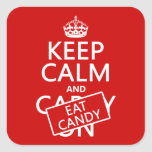 Keep Calm and Eat Candy (customise colours) Square Sticker