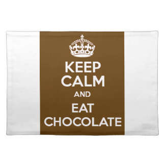 Keep Calm and Eat Chocolate Place Mats