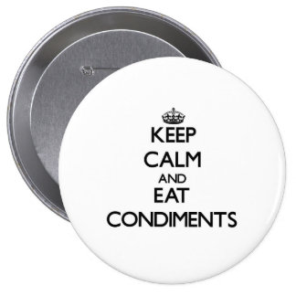 Keep calm and eat Condiments Button
