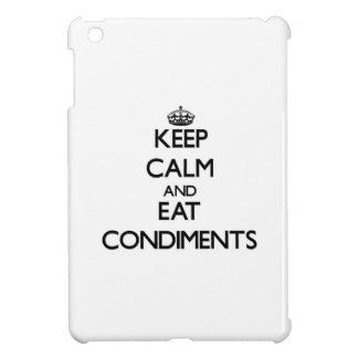 Keep calm and eat Condiments Cover For The iPad Mini