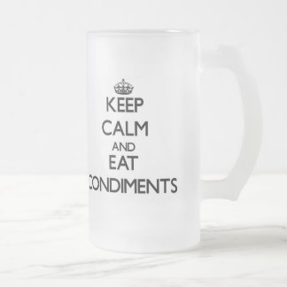 Keep calm and eat Condiments Frosted Beer Mug