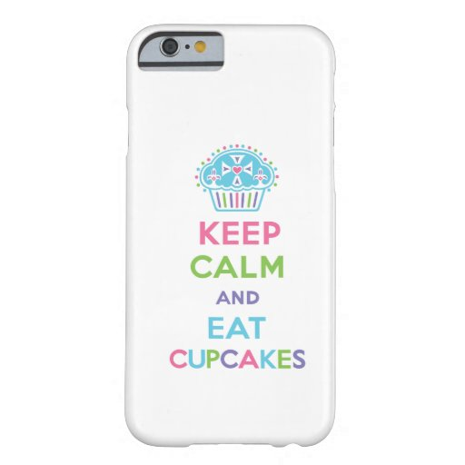 Keep Calm and Eat Cupcakes 1 pastel iPhone 6 case