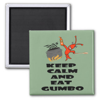 Keep Calm and Eat Gumbo Magnets