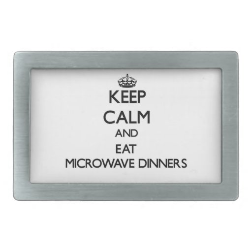 Keep calm and eat Microwave Dinners Rectangular Belt Buckles