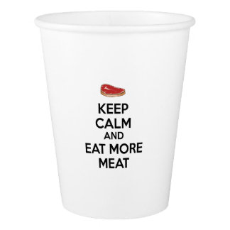 Keep Calm And Eat More Meat Paper Cup
