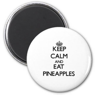 Keep calm and eat Pineapples 6 Cm Round Magnet