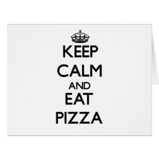 Keep calm and eat Pizza Card