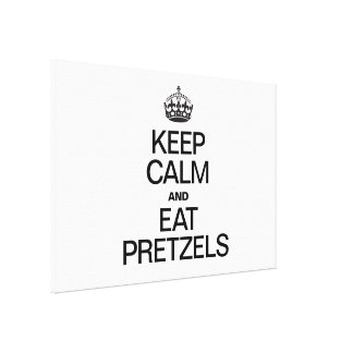KEEP CALM AND EAT PRETZELS GALLERY WRAPPED CANVAS