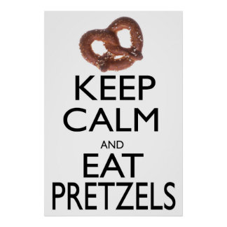 Keep Calm and Eat Pretzels Poster