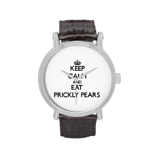 Keep calm and eat Prickly Pears Watches