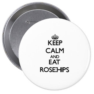 Keep calm and eat Rose-Hips Pinback Buttons
