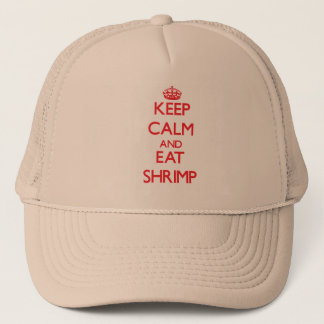 Keep calm and eat Shrimp Trucker Hat