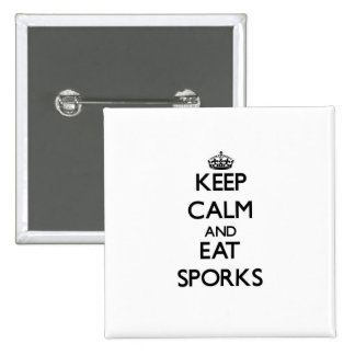 Keep calm and eat Sporks Pin