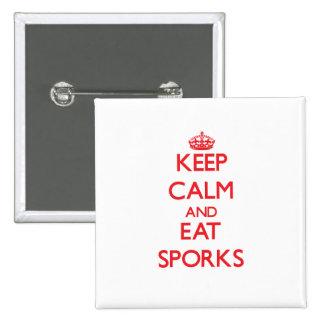 Keep calm and eat Sporks Pins
