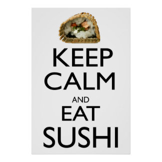 Keep Calm and Eat Sushi Poster