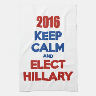 Keep Calm And Elect Hillary 2016 Tea Towel