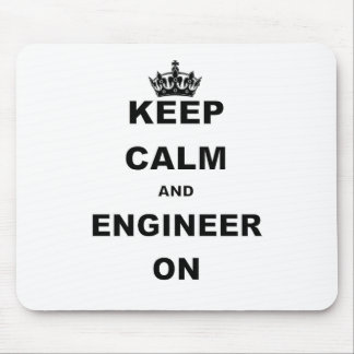 KEEP CALM AND ENGINEER ON MOUSE PAD