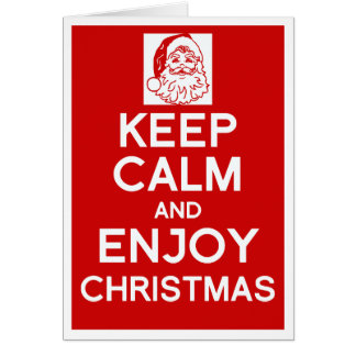 Keep Calm and enjoy Christmas card