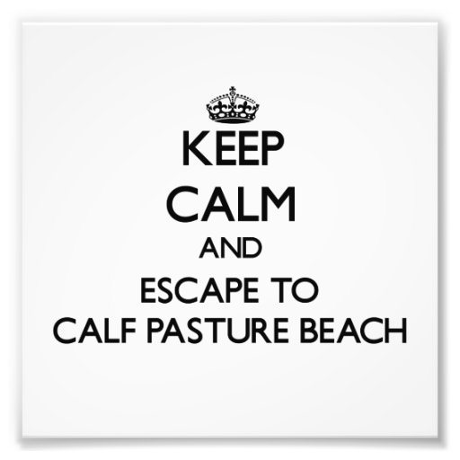 Keep calm and escape to Calf Pasture Beach Connect Photographic Print