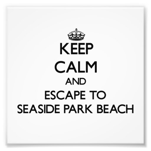 Keep calm and escape to Seaside Park Beach Connect Photograph