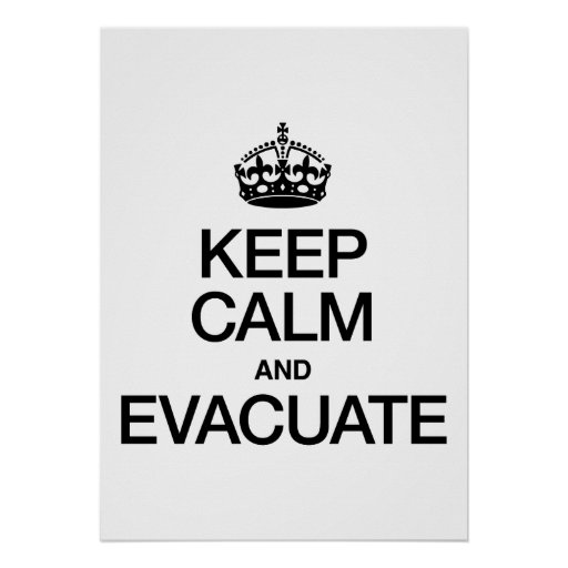 KEEP CALM AND EVACUATE POSTER