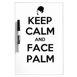 Keep Calm and Face Palm Dry Erase Board