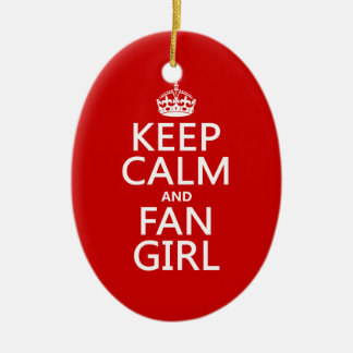 Keep Calm and Fan Girl (in all colors) Ceramic Oval Decoration