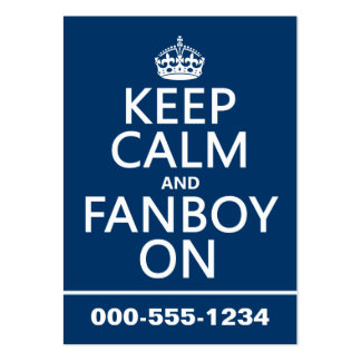 Keep Calm and Fanboy On (in any color) Business Card Templates