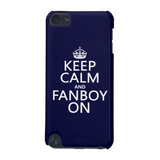 Keep Calm and Fanboy On in any color iPod Touch (5th Generation) Case