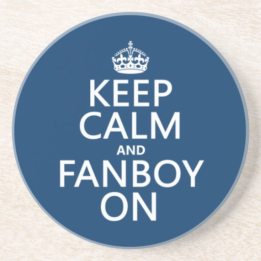 Keep Calm and Fanboy On (in any color) Drink Coasters