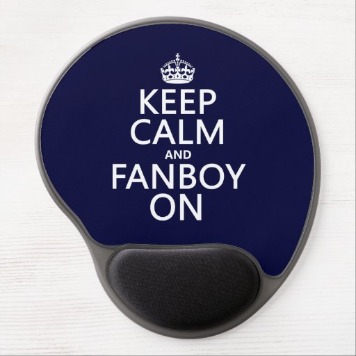 Keep Calm and Fanboy On (in any color) Gel Mousepads