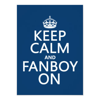 Keep Calm and Fanboy On (in any color) 5.5x7.5 Paper Invitation Card