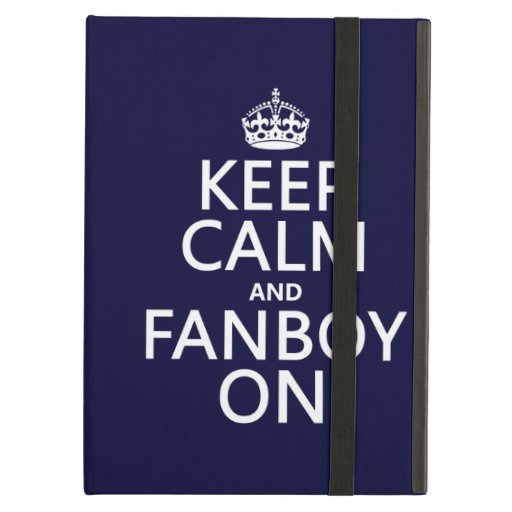 Keep Calm and Fanboy On (in any color) iPad Folio Cases