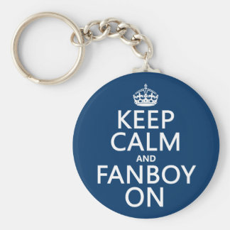 Keep Calm and Fanboy On (in any color) Keychain