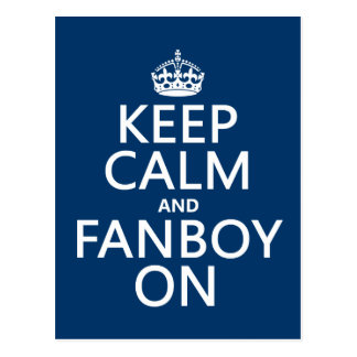 Keep Calm and Fanboy On in any color Postcard