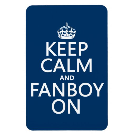 Keep Calm and Fanboy On (in any color) Vinyl Magnets