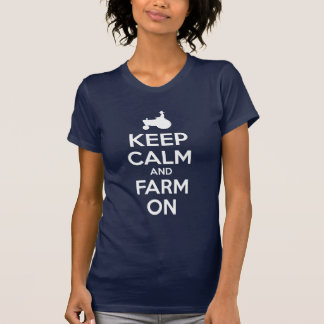 Keep Calm and Farm On T-Shirt