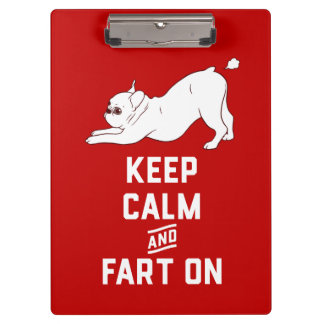 Keep Calm and Fart On with the cute French Bulldog Clipboard