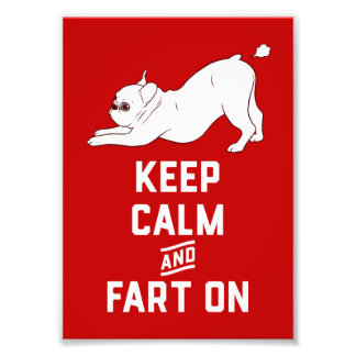 Keep Calm and Fart On with the cute French Bulldog Photo Print