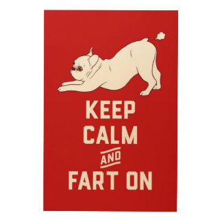 Keep Calm and Fart On with the cute French Bulldog Wood Wall Art